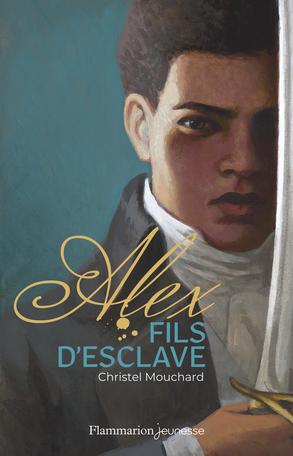 Alex Fils D Esclave De Christel Mouchard Editions