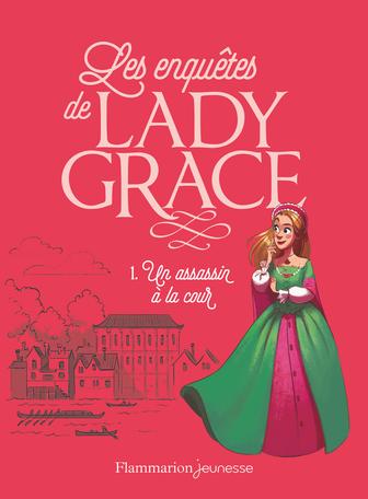"""Résultat de recherche d'images pour """"Les enquêtes de Lady Grace Tome 1 : Un assassin à la cour « raconté » par Patricia Finney  Flammarion Jeunesse"""""""
