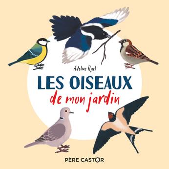 Les Oiseaux De Mon Jardin De Adeline Ruel Editions Flammarion Jeunesse