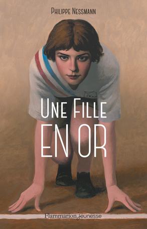 Une fille en or de Philippe Nessmann - Editions Flammarion Jeunesse