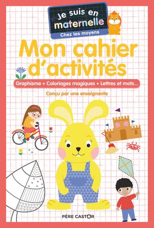 Mon cahier d'activités - Chez les moyens - Graphisme - Coloriages magiques - Lettres et mots...