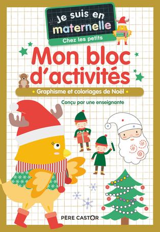 Mon bloc d'activités - Chez les petits - Vive Noël!