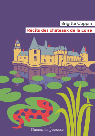 Récits des châteaux de la Loire