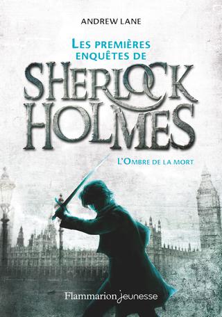 Les premières enquêtes de Sherlock Holmes