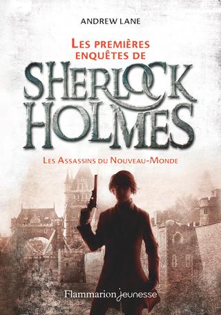 Les premières enquêtes de Sherlock Holmes Tome 2 - Les Assassins du Nouveau-Monde 2