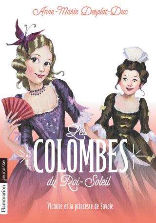 Les Colombes du Roi-Soleil Tome 12 - Victoire et la princesse de Savoie 2