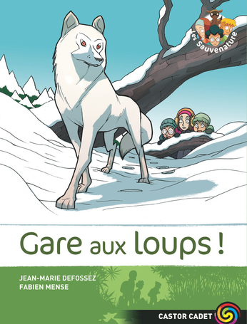 Les sauvenature Tome 6 - Gare aux loups! 2