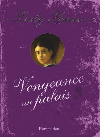 Lady Grace Tome 6 - Vengeance au palais 2