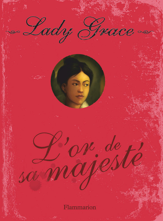 Lady Grace Tome 7 - L'Or de Sa Majesté 2