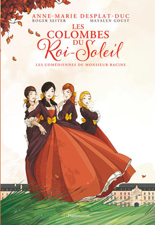 Les Colombes du Roi Soleil Tome 1 - Les Comédiennes de Monsieur Racine 2