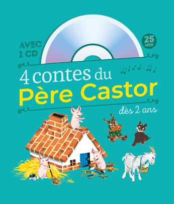 4 contes du Père Castor : Le Petit Chat perdu – Les Bons Amis – La Chèvre et les biquets – Les Trois Petits Cochons