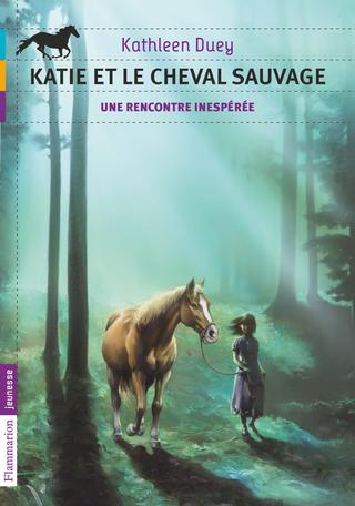 Katie et le cheval sauvage Tome 1 - Une rencontre inespérée 2