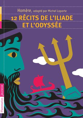 12 récits de l'Iliade et de l'Odyssée