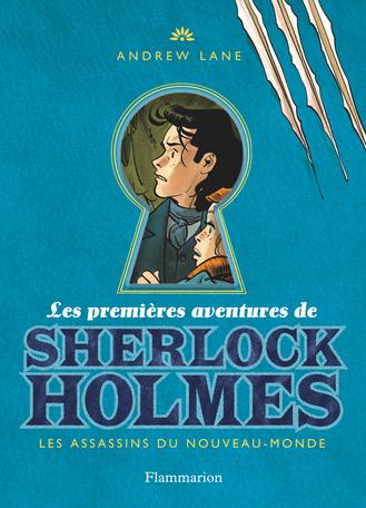 Les premières aventures de Sherlock Holmes Tome 2 - Les Assassins du Nouveau-Monde 2