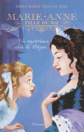 Marie-Anne, fille du roi Tome 4 - Une mystérieuse reine de Pologne 2