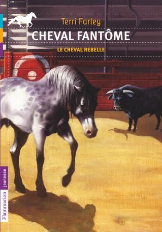 Cheval fantôme Tome 4 - Le cheval rebelle 2