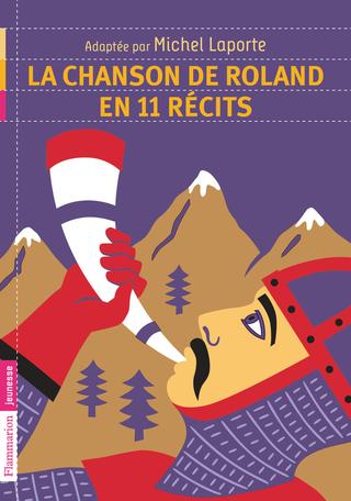 La Chanson de Roland en 11 récits