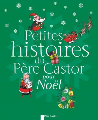 Petites histoires du Père Castor pour Noël
