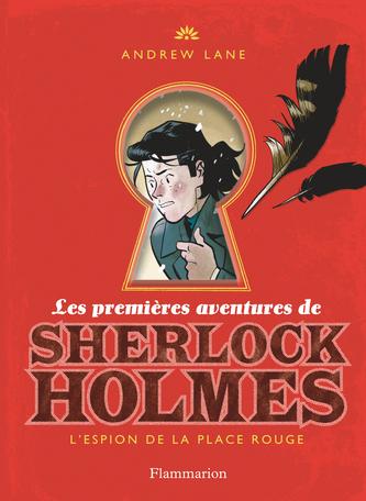 Les premières aventures de Sherlock Holmes Tome 3 - L'Espion de la place Rouge 2