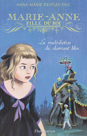 Marie-Anne, fille du roi Tome 5 - La Malédiction du diamant bleu 2