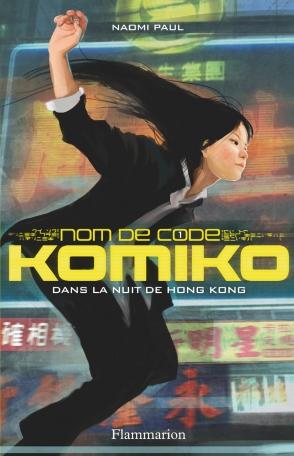 Nom de code : Komiko Tome 1 - Dans la nuit de Hong Kong 2