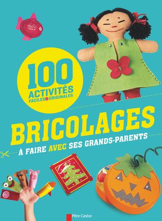 100 bricolages à faire avec ses grands-parents