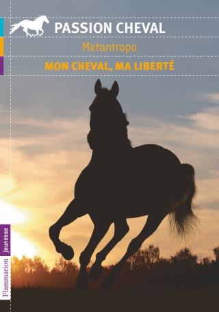 Mon cheval, ma liberté