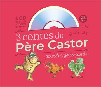 3 contes du Père Castor pour les gourmands