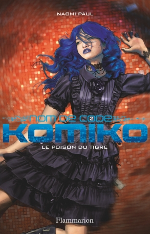 Nom de code : Komiko Tome 2 - Le Poison du tigre 2