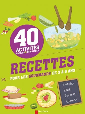 Recettes pour les gourmands de 3 à 6 ans