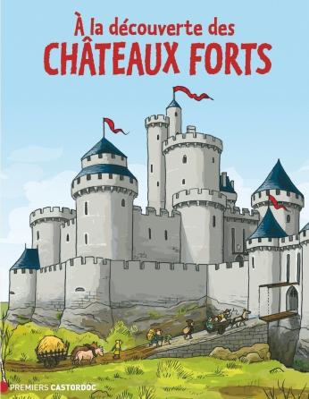 À la découverte des châteaux forts
