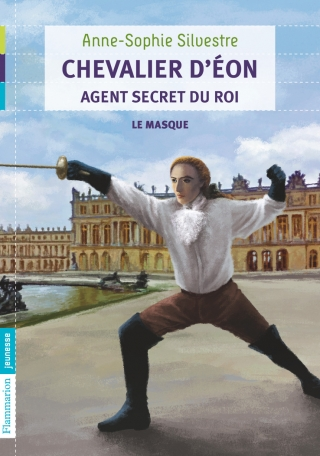 Chevalier D'Eon, agent secret du Roi Tome 1 - Le Masque 2