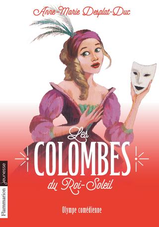 Les Colombes du Roi-Soleil Tome 9 - Olympe comédienne 2