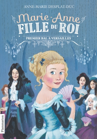 Marie-Anne, fille du roi Tome 1 - Premier bal à Versailles 2