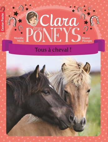 Clara et les poneys Tome 9 - Tous à cheval! 2