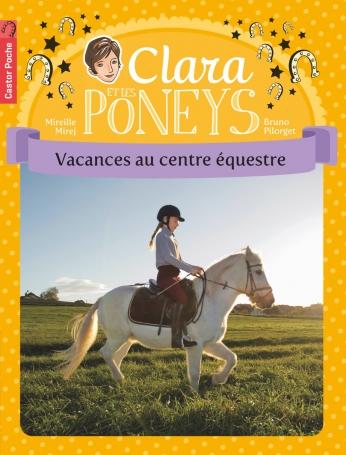 Clara et les poneys Tome 10 - Vacances au centre équestre 2