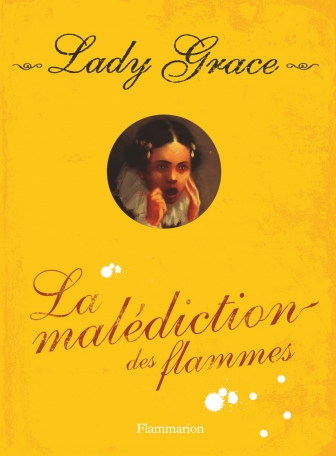 Lady Grace Tome 10 - La Malédiction des flammes 2