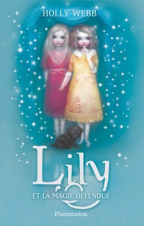 Lily Tome 1 - Lily et la magie défendue 2