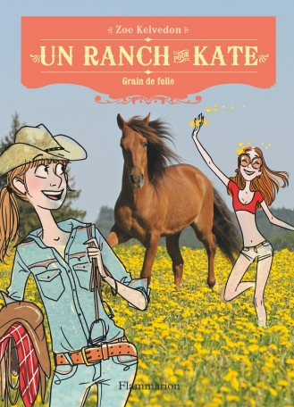 Un ranch pour Kate Tome 6 - Grain de folie 2