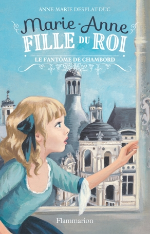 Marie-Anne, fille du roi Tome 6 - Le fantôme de Chambord 2