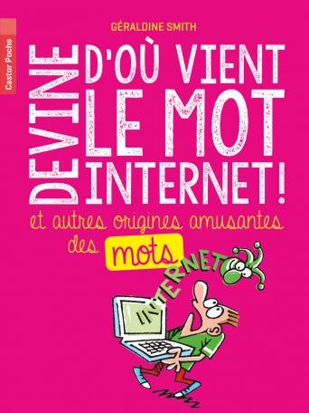 Devine d'où vient le mot Internet!