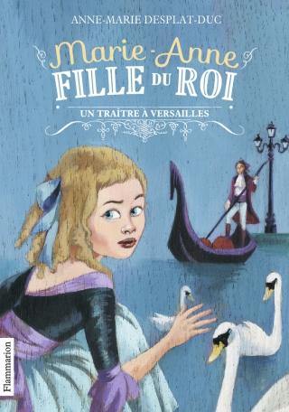 Marie-Anne, fille du roi Tome 2 - Un traître à Versailles 2