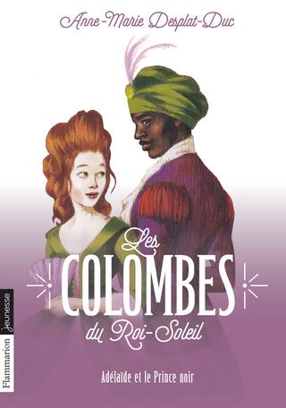 Les Colombes du Roi-Soleil Tome 10 - Adélaïde et le Prince noir 2
