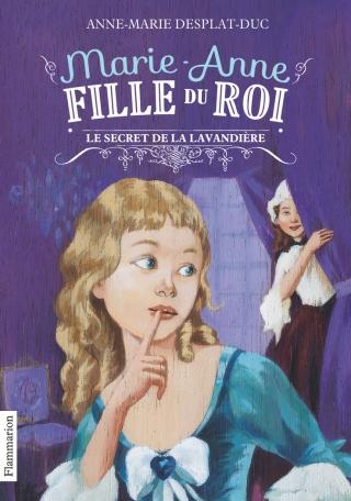 Marie-Anne, fille du roi Tome 3 - Le Secret de la lavandière 2