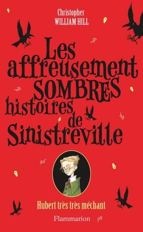 Les affreusement sombres histoires de Sinistreville Tome 1 - Hubert, très très méchant 2