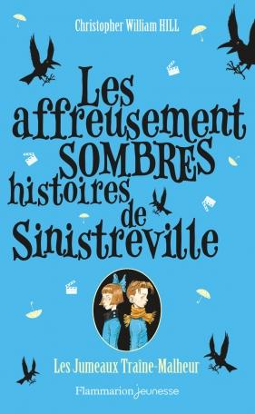 Les affreusement sombres histoires de Sinistreville Tome 2 - Les Jumeaux Traîne-Malheur 2