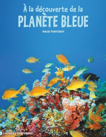 À la découverte de la planète bleue