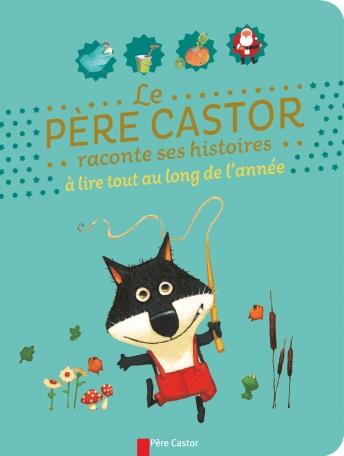 Le Père Castor raconte ses histoires à lire tout au long de l'année
