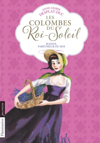 Les Colombes du Roi-Soleil Tome 11 - Jeanne, parfumeur du roi 2