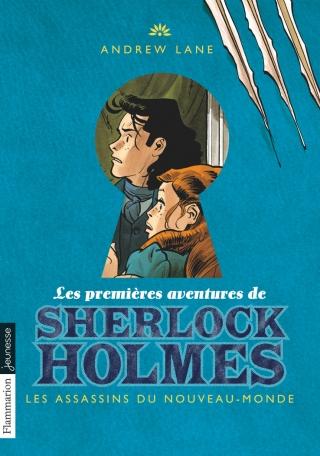 Les premères aventures de Sherlock Holmes Tome 2 - Les Assassins du Nouveau-Monde 2